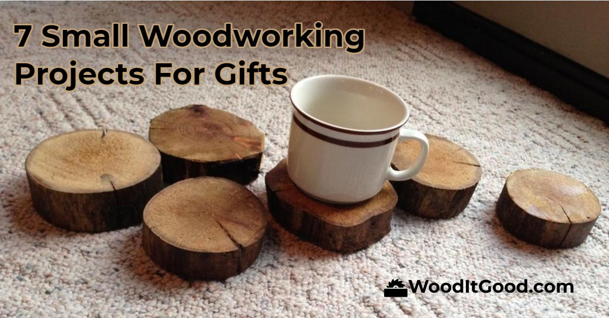 7 Small Woodworking Projects For Gifts Wood It Good