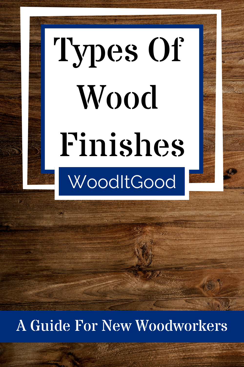 Types of Wood Finishes, Newbie Edition