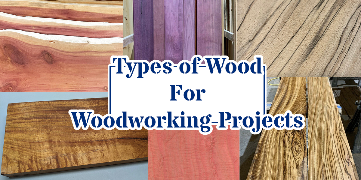 Types Of Wood For Woodworking Projects 2021