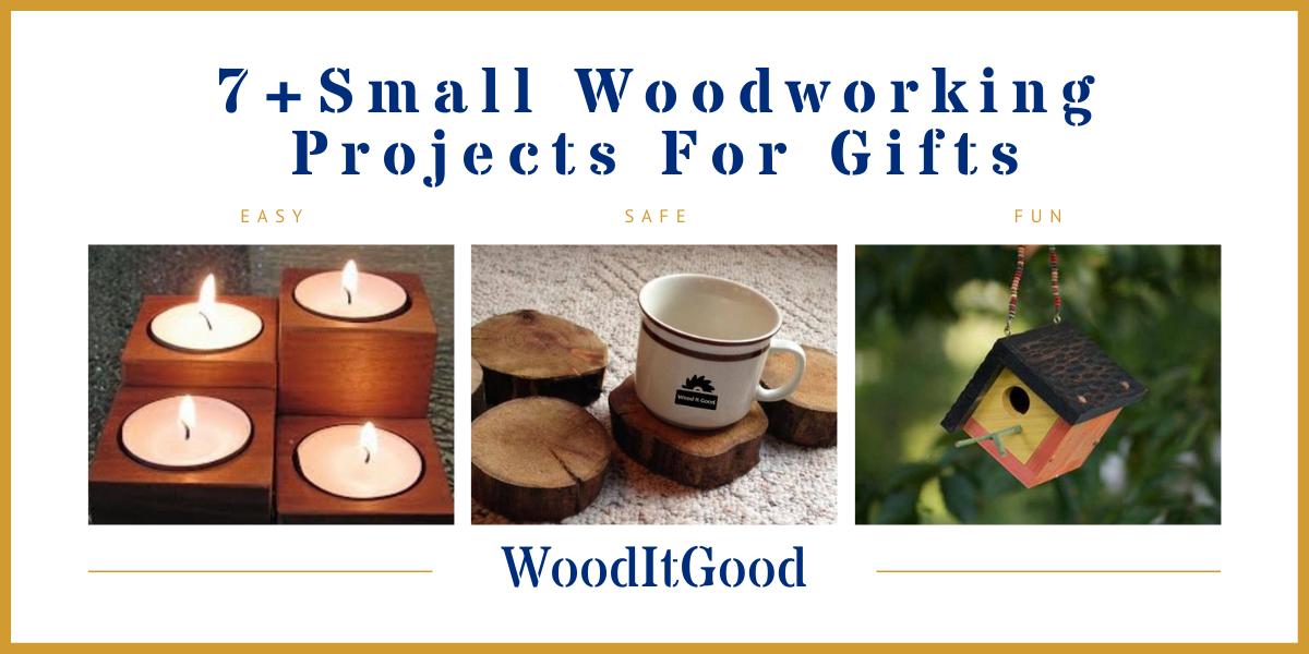 7+ Small Woodworking Projects For Gifts