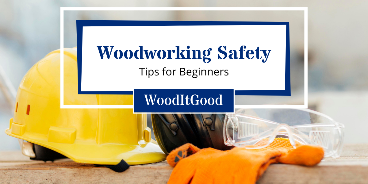 Woodworking Safety Tips for Beginners